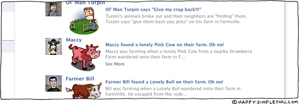 Description: Farmville updates telling the FULL story.. Caption: Ol' Man Turpin says 'Give my crap back!!' Turpin's animals broke out and their neighbors are 'finding' them.  Turpin says 'give them back you jerks' on his farm in Farmville.