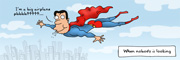 Description: Superman is pretending to be an airplane. Caption: When nobody is looking