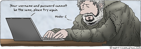 Description: Hodor working on a computer. Caption: Your username and password cannot be the same, please try again